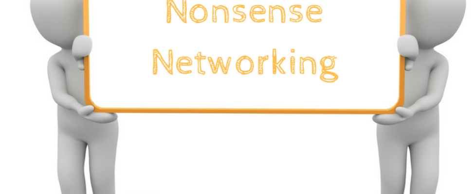 No Nonsense Networking!